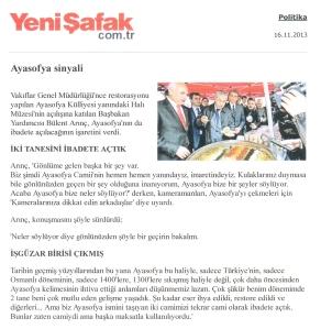 Ενώ στην Αθήνα δόθηκε πλέον και επίσημα το σήμα να αρχίσουν τα έργα για την ανέγερση μουσουλμανικού τεμένους, αν και η αλήθεια είναι ότι ήδη υπάρχουν περί τα εξήντα τζαμιά σε διάφορες περιοχές της πρωτεύουσας, στην Κωνσταντινούπολη δόθηκε σαφές μήνυμα από τον ίδιο τον αντιπρόεδρο της τουρκικής κυβέρνησης, ότι σύντομα η αγία Σοφία Κωνσταντινούπολης το μεγάλο αυτό σύμβολο του χριστιανισμού θα ακολουθήσει τον «δρόμο» της αγίας Σοφίας Τραπεζούντας και της αγίας Σοφίας της Νίκαιας που ήδη λειτουργούν σαν μουσουλμανικά τεμένη.