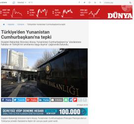 Με μια προκλητική ανακοίνωσή του το τουρκικό υπουργείο Εξωτερικών καλεί τον Πρόεδρο της Ελληνικής Δημοκρατίας Προκόπη Παυλόπουλο να σεβαστεί το διεθνές δίκαιο και τα τουρκικά σύνορα. Στην ανακοίνωση του αναφέρεται: «Ο ελληνικός Τύπος ανέφερε χθες ότι ο κ. Παυλόπουλος έκανε τα ακόλουθα σχόλια για την Τουρκία: Μπορεί να μην έχουμε την επικράτεια που θα έπρεπε να είχαμε ιστορικά (…) Αν η Ιστορία μας αναγκάσει, θα κάνουμε ό,τι έπραξαν οι πρόγονοί μας» Καλούμε τον Πρόεδρο Παυλόπουλο να σεβαστεί το διεθνές δίκαιο και τα σύνορά μας και να αποφύγει από μία ρητορική που δεν συνάδει με τη θέση του και οι οποίες θα μπορούσαν να προκαλέσουν μη αναγκαία ένταση». Dışişleri Bakanlığı Sözcüsü Hami Aksoy, Yunanistan Cumhurbaşkanı Prokopis Pavlopoulos'un Türkiye'ye yönelik ifadelerine ilişkin bir soruya yazılı yanıt verdi. Yunanistan Cumhurbaşkanı Pavlopoulos'un