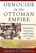 Genocide in the Ottoman Empire Armenians, Assyrians, and Greeks, 1913-1923 (1)